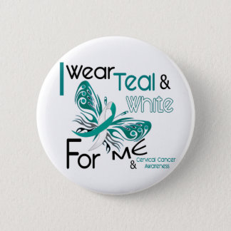 CERVICAL CANCER I Wear Teal and White For ME 45 Pinback Button