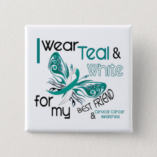 CERVICAL CANCER I Wear Teal and White For My Best Button