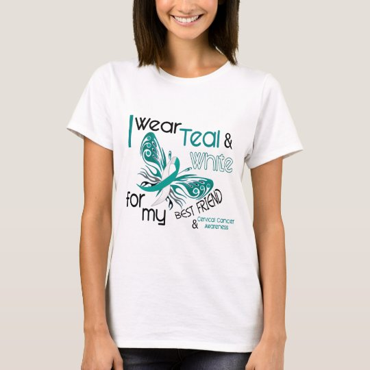 CERVICAL CANCER I Wear Teal and White For My Best T-Shirt
