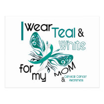 CERVICAL CANCER I Wear Teal and White For My Mom Postcard