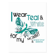 CERVICAL CANCER I Wear Teal and White For My Mommy Postcard