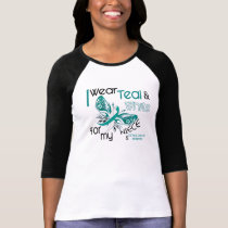 CERVICAL CANCER I Wear Teal and White For My Niece T-Shirt
