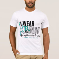 CERVICAL CANCER I Wear Teal White Daughter-In-Law T-Shirt