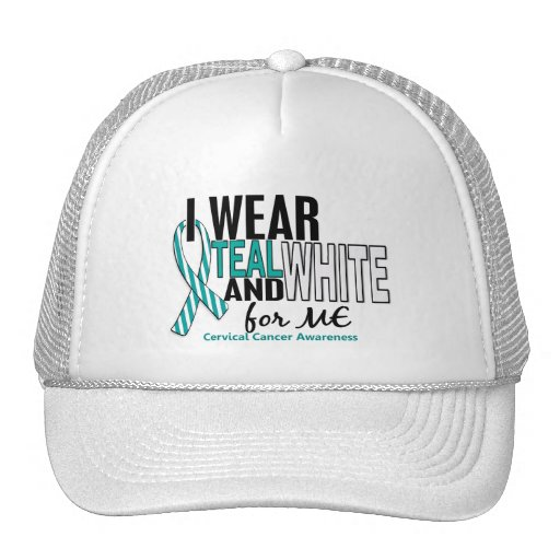 CERVICAL CANCER I Wear Teal & White For ME 10 Hats