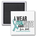 CERVICAL CANCER I Wear Teal & White For ME 10 Refrigerator Magnets