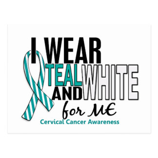 CERVICAL CANCER I Wear Teal & White For ME 10 Postcard
