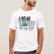 CERVICAL CANCER I Wear Teal & White For My Aunt 10 T-Shirt