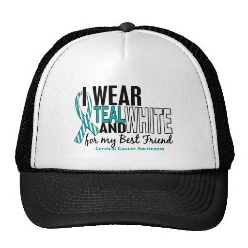 CERVICAL CANCER I Wear Teal & White For My Best Fr Trucker Hat