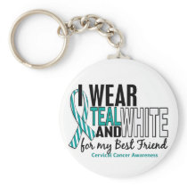 CERVICAL CANCER I Wear Teal & White For My Best Fr Keychain
