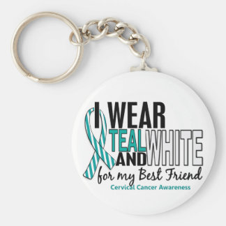 CERVICAL CANCER I Wear Teal & White For My Best Fr Keychain
