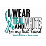 CERVICAL CANCER I Wear Teal & White For My Best Fr Post Card