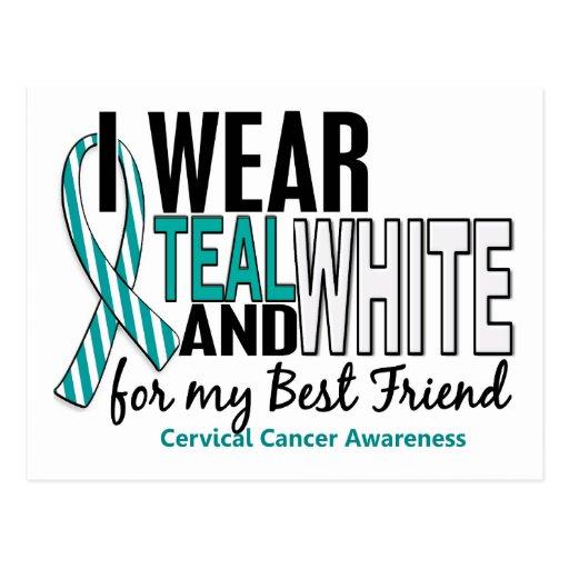 CERVICAL CANCER I Wear Teal & White For My Best Fr Postcard
