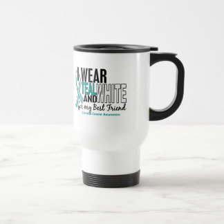 CERVICAL CANCER I Wear Teal & White For My Best Fr Travel Mug
