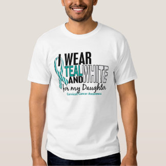 CERVICAL CANCER I Wear Teal White For My Daughter Tee Shirt