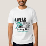 CERVICAL CANCER I Wear Teal & White For My Mom 10 T-shirts