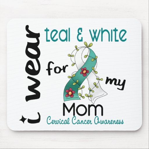 Cervical Cancer I Wear Teal & White For My Mom 43 Mouse Pad