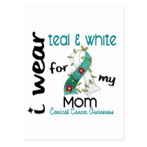Cervical Cancer I Wear Teal & White For My Mom 43 Postcard