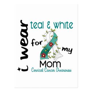 Cervical Cancer I Wear Teal & White For My Mom 43 Postcard