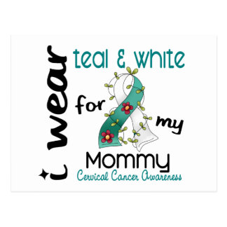 Cervical Cancer I Wear Teal & White For My Mommy 4 Postcard