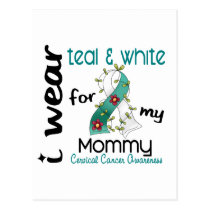 Cervical Cancer I Wear Teal & White For My Mommy 4 Postcard