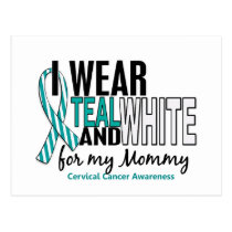 CERVICAL CANCER I Wear Teal & White For My Mommy Postcard
