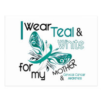 CERVICAL CANCER I Wear Teal White For My Mother 45 Postcard