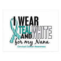 CERVICAL CANCER I Wear Teal & White For My Nana 10 Postcard