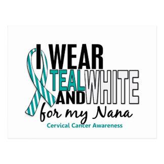 CERVICAL CANCER I Wear Teal & White For My Nana 10 Postcard