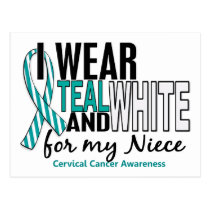 CERVICAL CANCER I Wear Teal & White For My Niece 1 Postcard