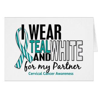 CERVICAL CANCER I Wear Teal & White For My Partner Card