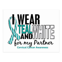 CERVICAL CANCER I Wear Teal & White For My Partner Postcard