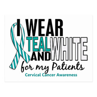 CERVICAL CANCER I Wear Teal White For My Patients Postcard