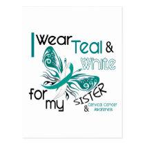 CERVICAL CANCER I Wear Teal White For My Sister 45 Postcard