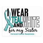 CERVICAL CANCER I Wear Teal & White For My Sister Postcards