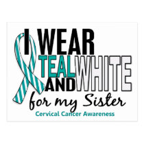 CERVICAL CANCER I Wear Teal & White For My Sister Postcard