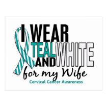 CERVICAL CANCER I Wear Teal & White For My Wife 10 Postcard