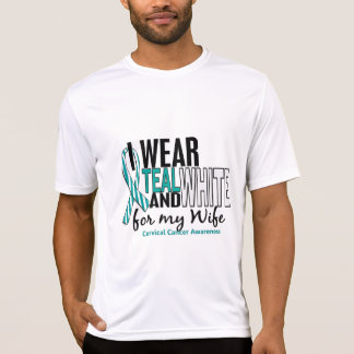 CERVICAL CANCER I Wear Teal & White For My Wife 10 Shirt