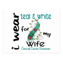 Cervical Cancer I Wear Teal & White For My Wife 43 Postcard