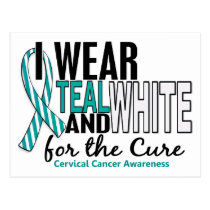 CERVICAL CANCER I Wear Teal & White For The Cure Postcard