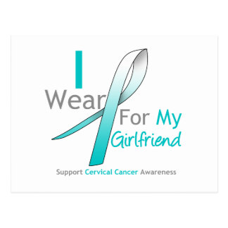 Cervical Cancer I Wear Teal & White Girlfriend Postcard