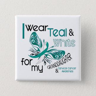 CERVICAL CANCER I Wear Teal White Granddaughter Button