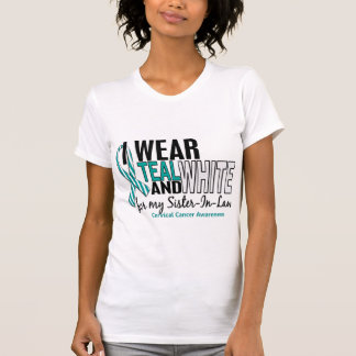 CERVICAL CANCER I Wear Teal White Sister-In-Law 10 T-Shirt