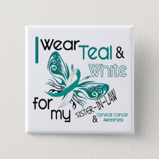 CERVICAL CANCER I Wear Teal White Sister-In-Law Pinback Button
