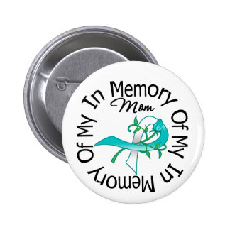 Cervical Cancer In Memory of My Mom Pinback Button