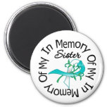 Cervical Cancer In Memory of My Sister Magnets