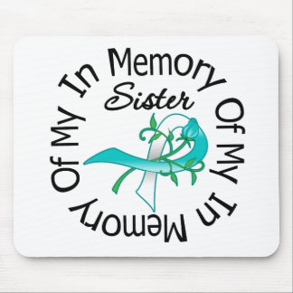 Cervical Cancer In Memory of My Sister Mouse Pad