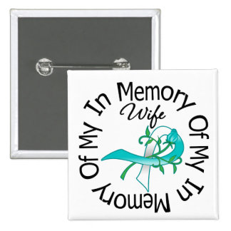 Cervical Cancer In Memory of My Wife Button