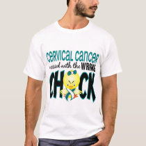 Cervical Cancer Messed With The Wrong Chick T-Shirt