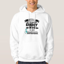 Cervical Cancer Met Its Worst Enemy in Me Hoodie