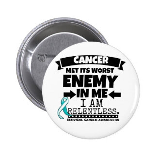 Cervical Cancer Met Its Worst Enemy in Me Pinback Button